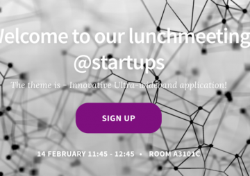 Welcome to our lunchmeeting @startups 14 februari kl 11.45-12.45